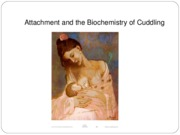 Attachment+and+the+Biochemistry+of+Cuddling