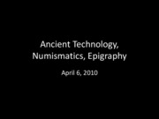 Lecture 17 Artifacts, Numismatics, Epigraphy