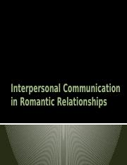 Chpt 8 Part I Interpersonal Communication in Romantic Relationships.pptx