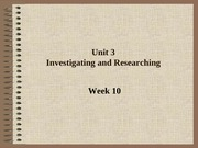 Week 10 - Investigating and Researching
