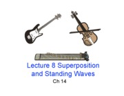 Lecture 8 - Standing Waves (Ch. 14.3-14.5)