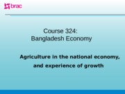Agricultural growth_lecture_Bangladesh economy (1).ppt
