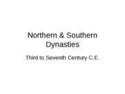 Lecture 10a, Northern, Southern Dynasties,rev (1)
