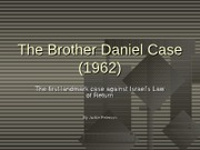 The Brother Daniel Case
