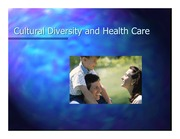 Cultural Diversity and Health Care Slides
