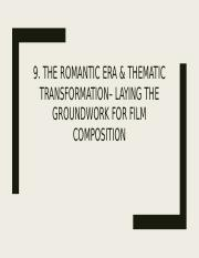 9. Romantic Era & Thematic Transformation - MUS 100.pptx