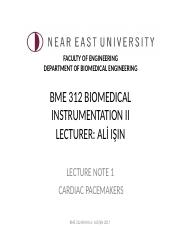 BME 312 Biomedical Instrumentation II-Lecture Note 1-Cardiac Pacemakers-SP 16-17