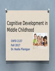 Fall 2017 Cognitive Development Middle Childhood.pptx