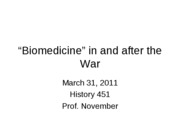 2011-03-31 -- Biomedicine in and after the War