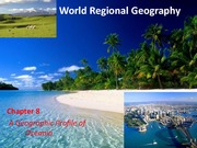GEA2000 World Regional Geography, Chapter 8 Notes Oceania