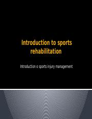 sports PT Lecture 1- Intro to sports rehab.pptx