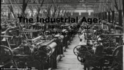 Module+4+-+The+Industrial+Age+(Summer+2015)