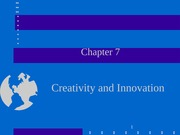 Chapter 7. Creativity and Innovation