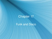 MHL 153 - Chap 17, Funk and Disco