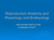Reproductive Anatomy and Physiology and Embryology