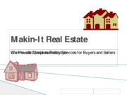 Copy of Makin-It Real Estate Presentation