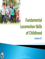 Lecture 17 - Fundamental Locomotion Skills of Childhood(1).pdf