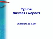 Chapter 12 & 13 Typical Business Reports