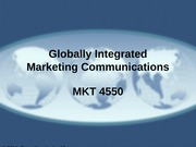 MKT 4550 - 13 - Globally Integrated Marketing Communications