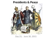 L21 - Presidents & Peace