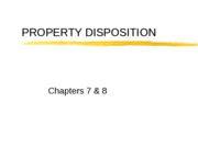 Chap.8-9.PropertyDisposition131_revised_Sp07