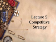 Lecture 5 Competitive Strategy