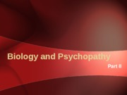 Biology and Psychopathy Part II