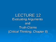 Ling 21 - Lecture 12 - Evaluating Arguments & Truth Claims