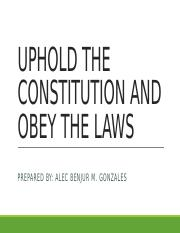 UPHOLD THE CONSTITUTION AND OBEY THE LAWS.pptx