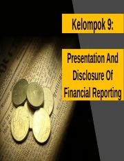 Ppt Kelompok 9 Pptx Kelompok 9 Presentation And Disclosure Of Financial Reporting 01 02 03 Anisa Gerhani Putri 175154003 Miftah Fauzi 175154018 Shofi Course Hero