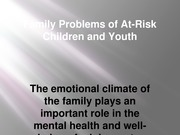Chp 4 Family Problems of At-Risk Children and Youth