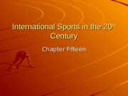 Kin 2501 International Sports in the 20th century ppt