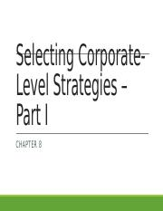 Chapter 8 - Selecting Corporate-Level Strategies - Part I - for students.pptx