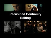 Week 9 - 1 Editing - Intensified Continuity - Saunders Fall 13