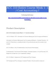 ACC 310 Entire Course Week 1- 5  Cost Accounting I.docx