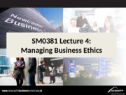 SM0381 Lecture 4 Managing Business Ethics