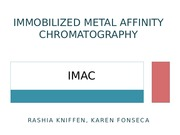 Immobilized Metal Affinity Chromatography - Rashia Kniffen and Karen Fonseca.pptx