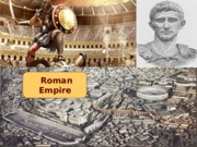 12 Roman Empire - Tech 201 - 2015 UPDATE - Davis.ppt