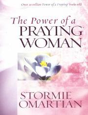 Praying Woman-1 pdf - THE POWER OF A PRAYING WOMAN Stormie