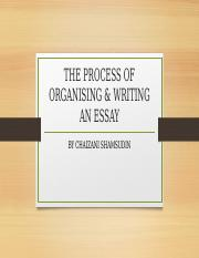 THE PROCESS OF ORGANISING & WRITING AN ESSAY