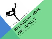 Balancing Work and Family Lecture
