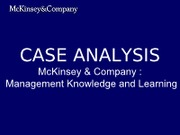 case analysis mckinsey company managing Power and the diffusion of management policy recommendations to developing countries with a case study of mckinsey's advice on mckinsey & company.
