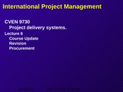 L06 CVEN 9730 S211 PPT Project delivery systems Joint venturesv1