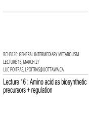16 - AA as Biosynthetic Precursors + Regulation