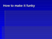 Funk_and_funkiness_001