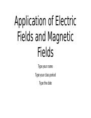 Application of Electric Fields and Magnetic Fields.pptx