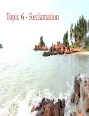 Topic 6 - Reclamation