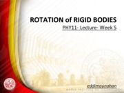 PHY11 Week 5 Rotation of Rigid Bodies
