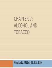 7 HLTH 151 Chapter 7 Alcohol & Tobacco ML(1)-7