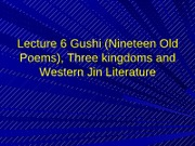 Lecture 6 Gushi (Nineteen Old Poems)